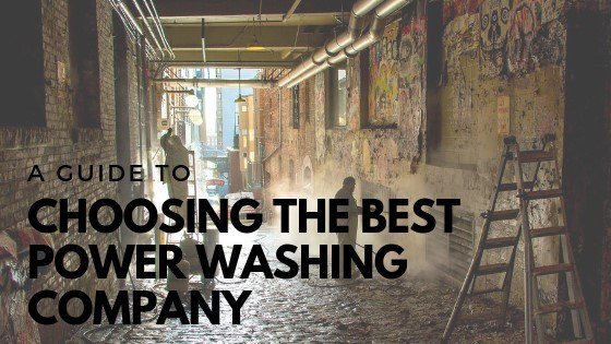 How to Choose the best Pressure Washing Company